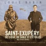 Saint-Exupéry : de cœur, de sable et d'étoiles